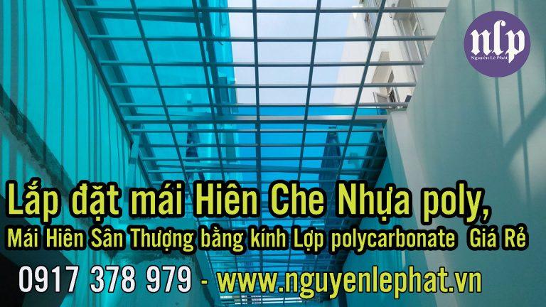 Lắp đặt mái Hiên che poly, Mái Hiên Sân Thượng bằng kính Lợp polycarbonate Giá Rẻ